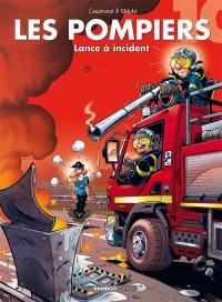Les pompiers. Volume 10, Lance à incident !