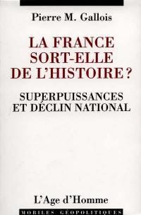 La France sort-elle de l'histoire ?