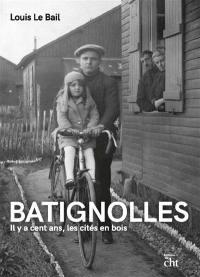 Batignolles : il y a cent ans, les cités en bois