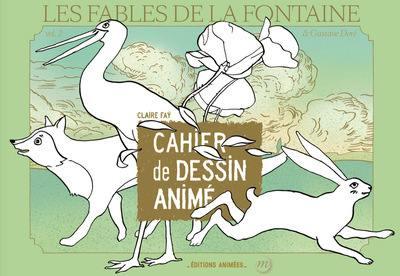 Les fables de La Fontaine : cahier de dessin animé. Volume 2