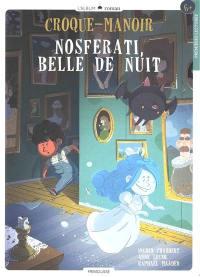Croque-manoir. Volume 2, Nosferati, belle de nuit
