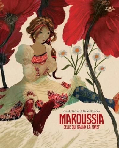 Maroussia, celle qui sauva la forêt