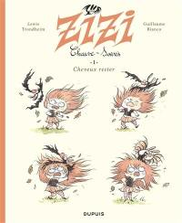 Zizi chauve-souris. Volume 1, Cheveux rester