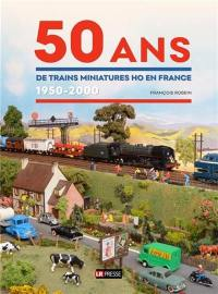 50 ans de trains miniatures HO en France