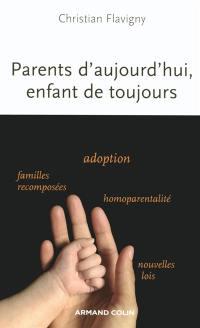 Parents d'aujourd'hui, enfant de toujours