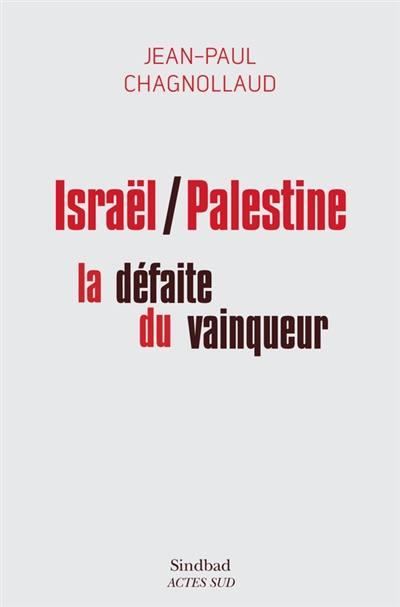 Israël-Palestine : la défaite du vainqueur