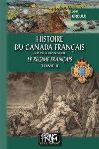 Histoire du Canada français. Volume 2, Le régime français