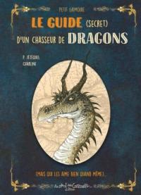 Le guide (secret) d'un chasseur de dragons (mais qui les aime bien quand même)...