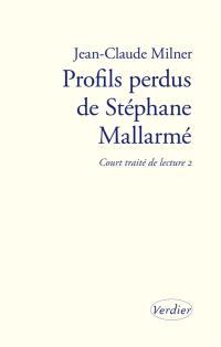 Court traité de lecture. Volume 2, Profils perdus de Stéphane Mallarmé