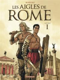 Les aigles de Rome. Volume 1,
