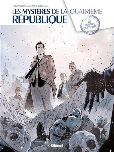 Les mystères de la quatrième République. Volume 1, Les résistants de septembre