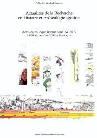 Actualité de la recherche en histoire et archéologie agraires