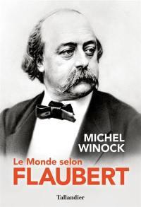 Le monde selon Flaubert
