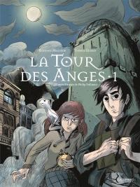 La tour des anges : à la croisée des mondes. Vol. 1