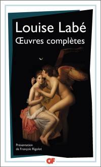 Oeuvres complètes : sonnets, élégies, débat de folie et d'amour : poésies