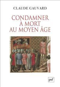 Condamner à mort au Moyen Age