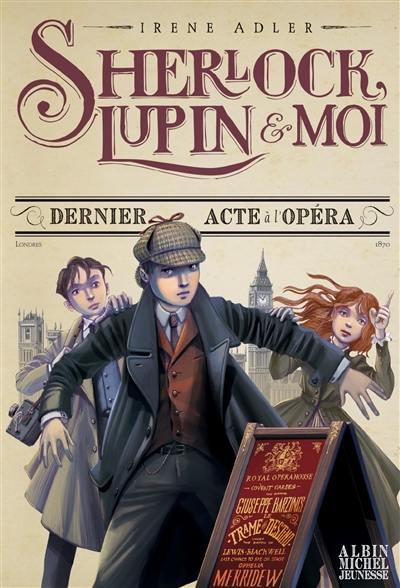 Sherlock, Lupin & moi. Volume 2, Dernier acte à l'Opéra