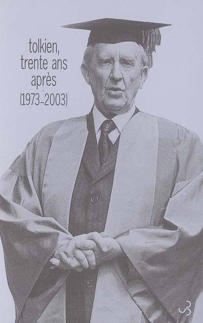 Tolkien trente ans après : 1973-2003