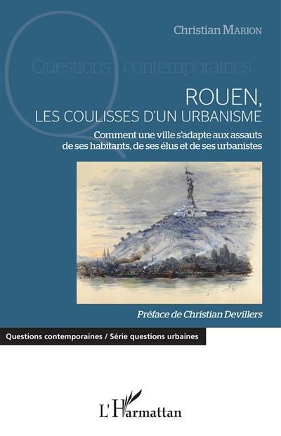 Rouen, les coulisses d'un urbanisme