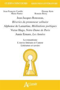 Jean-Jacques Rousseau, Rêveries du promeneur solitaire ; Alphonse de Lamartine, Méditations poétiques ; Victor Hugo, Notre-Dame de Paris ; Annie Ernaux, Les années