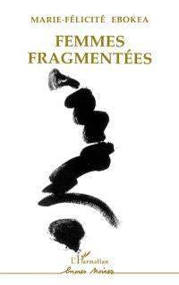 Femmes fragmentées