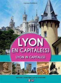 Lyon en capitale(s) = Lyon in capital(s)