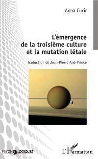 L'émergence de la troisième culture et la mutation létale