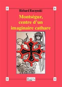 Montségur, centre d'un imaginaire cathare
