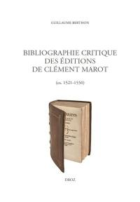 Bibliographie critique des éditions de Clément Marot (ca. 1521-1550)