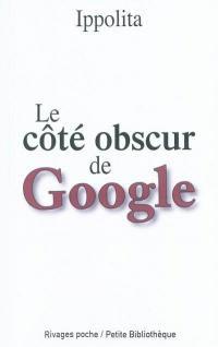 Le côté obscur de Google