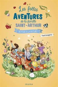 Les folles aventures de la famille Saint-Arthur. Vol. 10. Retour à la nature !