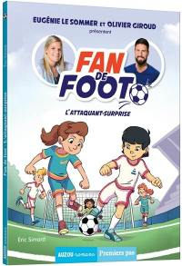 Fan de foot. Volume 1, L'attaquant-surprise