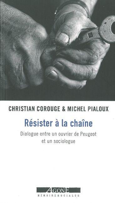 Résister à la chaîne : dialogue entre un ouvrier de Peugeot et un sociologue