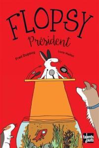 Flopsy, Flopsy président