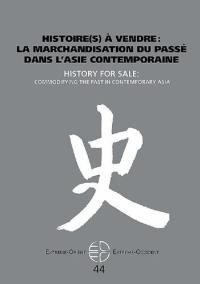 Extrême-Orient, Extrême-Occident. n° 44, Histoire(s) à vendre