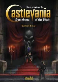 Aux origines de Castlevania, symphony of the night