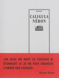Caligula; Néron. Précédé de Le discours de la servitude volontaire