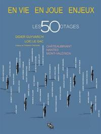 En vie, en joue, enjeux : les 50 otages : Châteaubriant, Nantes, Mont-Valérien