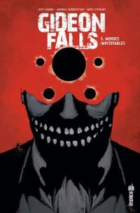 Gideon Falls. Volume 5, Mondes impitoyables