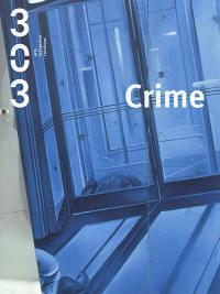 Trois cent trois-Arts, recherches et créations. n° 157, Crime