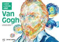 Van Gogh : cahier de dessin animé