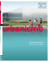 Urbanisme, hors-série. n° 68, Territoires phoenix