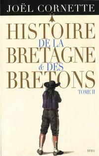 Histoire de la Bretagne et des Bretons. Volume 2,