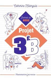 Projet 3e B. Volume 1, Le journal de Rose