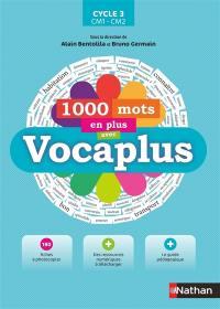 1.000 mots en plus avec Vocaplus : cycle 3, CM1-CM2