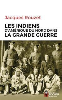 Les Indiens d'Amérique du Nord dans la Grande Guerre, 1917-1918