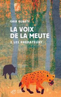 La voix de la meute. Volume 2, Les prédateurs