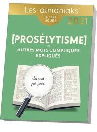 Prosélytisme et autres mots compliqués expliqués
