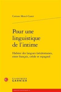 Pour une linguistique de l'intime : habiter des langes (néo)romanes, entre français, créole et espagnol
