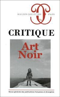 Critique. n° 876-878, Art noir